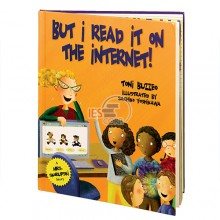 But I Read It on the Internet! Picture Book